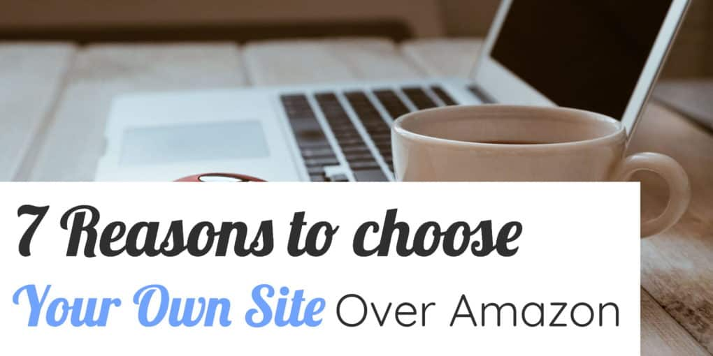 computer and coffee, text overlay: 7 reasons to choose your own site over Amazon