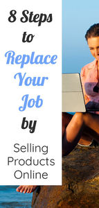 8 steps to replace your job by selling products online, text overlaid on woman with computer